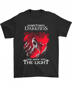 Darkness Can Show You The Light