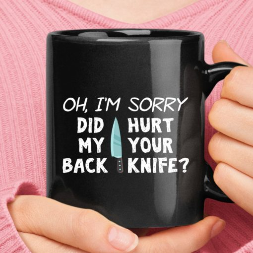 Did My Back Hurt Your Knife