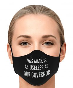 This Mask Is As Useless As My Governor