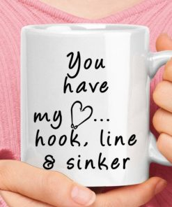 You Have My Heart Hook Line And Sinker